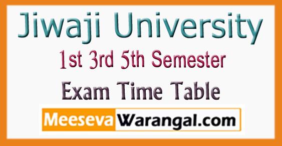 Jiwaji University 1st 3rd 5th Semester Exam Time Table 2017-18