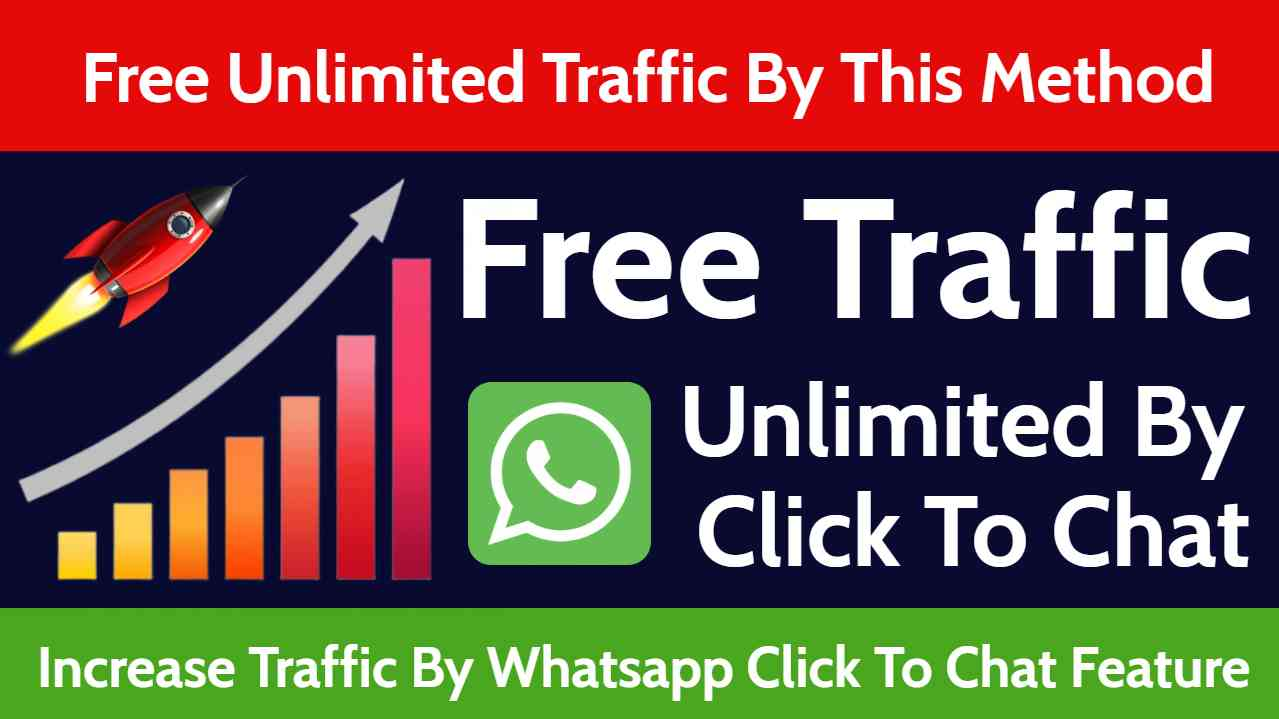 Get Unlimited Traffic | Increase Traffic By Whatsapp Click To Chat Feature | Whatsapp Tricks 2020