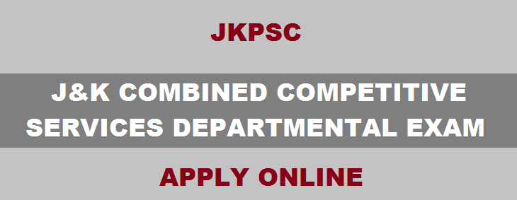 JKPSC» J&K Combined Competitive Services (Probationers) Departmental Examination 2019