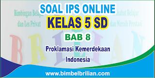 Soal IPS Online Kelas 5 SD Bab 8 Proklamasi Kemerdekaan Indonesia - Langsung Ada Nilainya