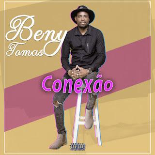 Beny Tomas - Conexão (Prod. Trouble Maker Beatz)