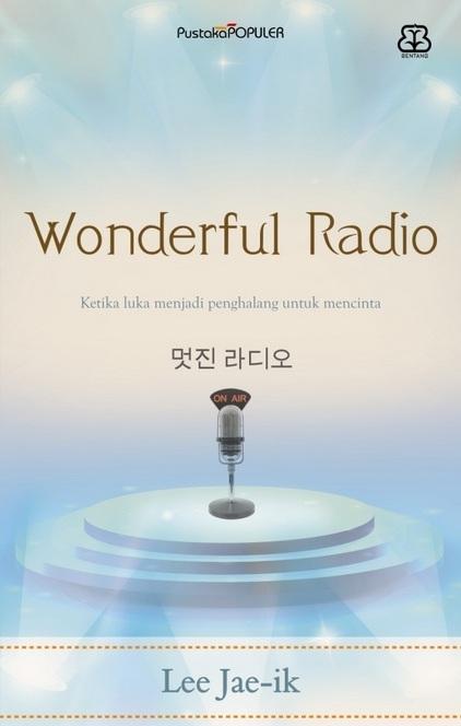 [NOVEL] Wonderful Radio, Ketika Luka Menjadi Penghalang Untuk Mencinta