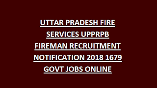 UTTAR PRADESH FIRE SERVICES UPPRPB FIREMAN RECRUITMENT NOTIFICATION 2018 1679 GOVT JOBS ONLINE