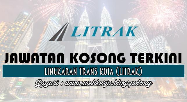 Jawatan Kosong Terkini 2016 di Lingkaran Trans Kota (LITRAK)