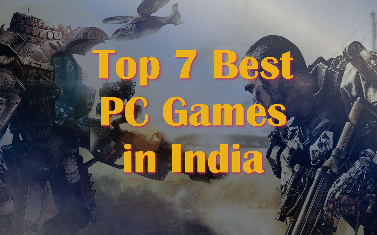 Top 7 Best PC Games in India 2018