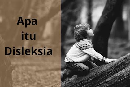 Info Menarik Tentang Apa Itu Disleksia (Dyslexia)