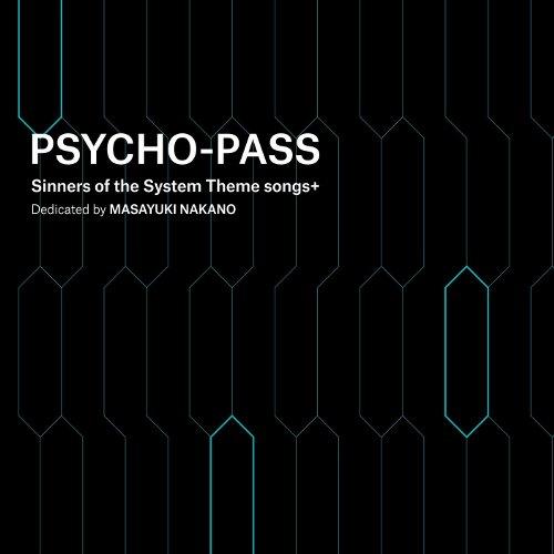 PSYCHO-PASS Sinners of the System Theme songs  Dedicated by MASAYUKI NAKANO [FLAC   MP3 320 / WEB]