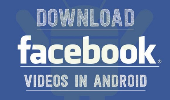 How to download video from facebook using android