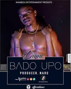 Download Mp3 | Dinno - Bado Upo