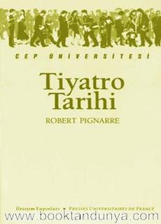 Robert Pignarre - Tiyatro Tarihi  (Cep Üniversitesi Dizisi - 29)