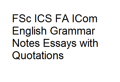 FSc ICS FA ICom English Grammar Notes Essays with Quotations
