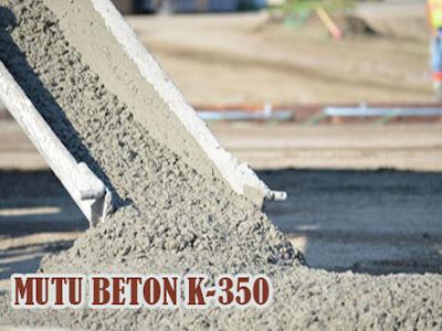 HARGA BETON JAYAMIX MUTU K350, MUTU BETON K350, HARGA BETON COR K350