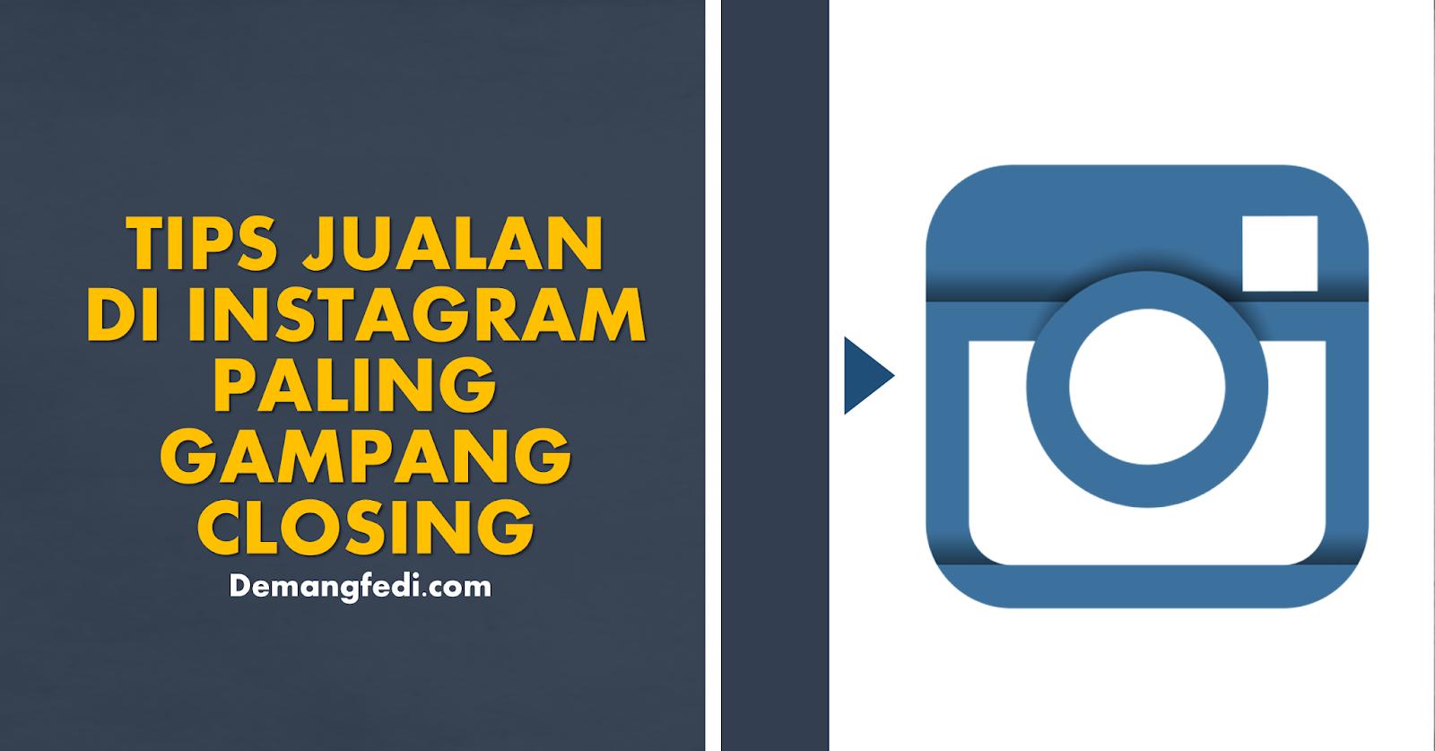Tips Jualan di Instagram Paling Gampang Closing