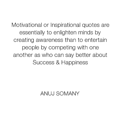Motivational Quotes By Anuj Somany
