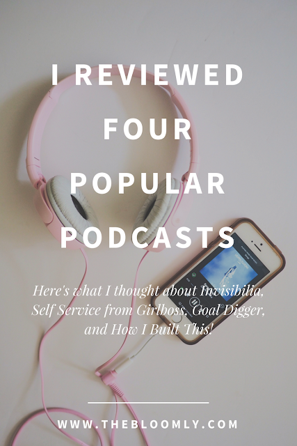 Reviews of NPR's How I Built This and Invisibilia podcasts, Self Service from Girlboss, and Jenna Kutcher's Goaldigger.
