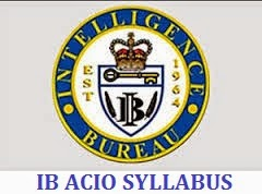 IB ACIO SYLLABUS - Intelligence Bureau ACIO Exam Syllabus, Exam Pattern