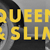 QUEEN & SLIM Advance Screening Passes!