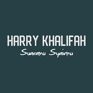 Harry Khalifah - Suaramu Syairmu MP3