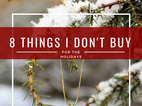 12 Days of Christmas - 8 Christmas Things I Stopped Buying