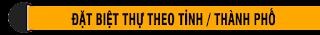 ĐẶT BIỆT THỰ NGHỈ DƯỠNG THEO TỈNH / THÀNH PHỐ