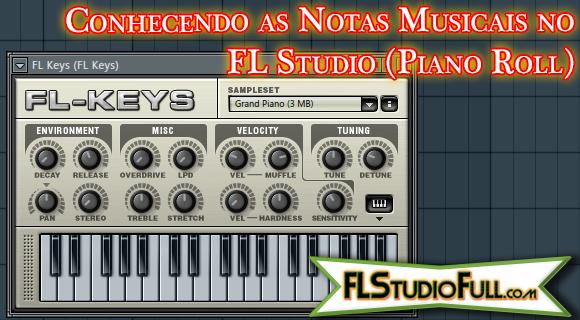 FL Studio 11 - Conhecendo as notas musicais do piano/teclado - piano roll (#5)