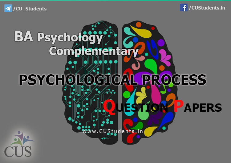 BA Psychology Complementary - Psychological Process Previous Question Papers