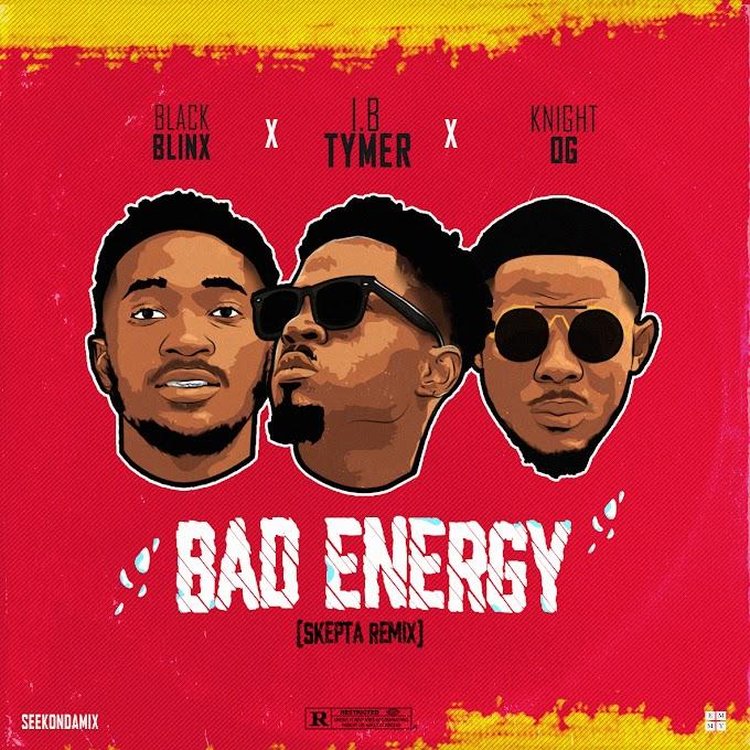 I.B - Bad Energy(Skepta 'remix) Ft. knight OG & Black Blinx|
