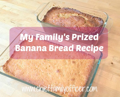 My Family's Prized Banana Bread Recipe | Chief Family Officer