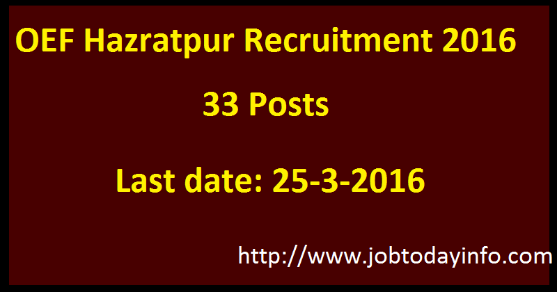 OEF Hazratpur Recruitment 2016 Apply for 33 Durwan, LDC, Store keeper, Tailor and other posts