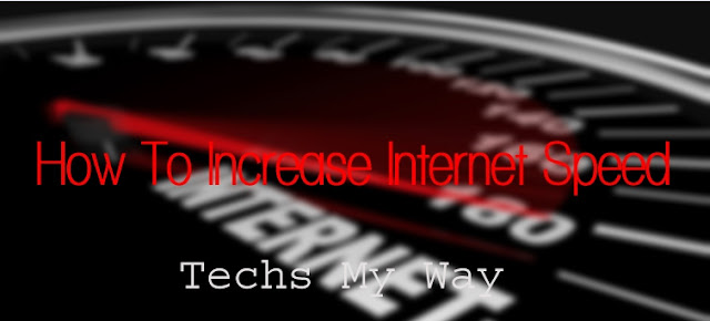 Increase Internet Speed in Windows