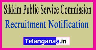 SPSC (Sikkim Public Service Commission) Recruitment Notification 2017