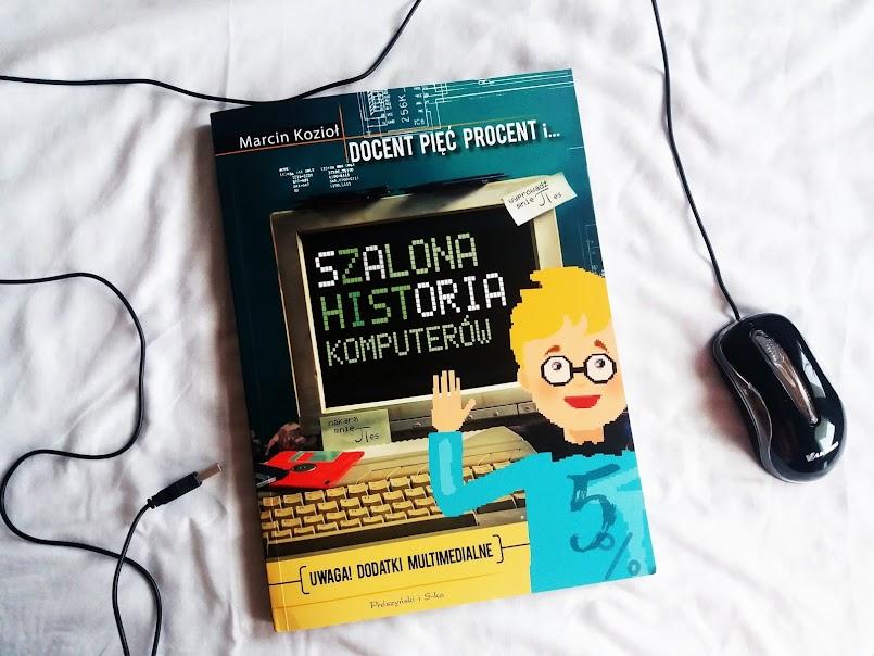 Szalona historia komputerów - Marcin Kozioł