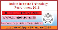 Indian Institute Technology Recruitment 2018-14 Senior Project Officer/Project Officer