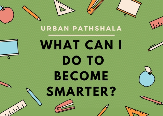 How to become smarter?