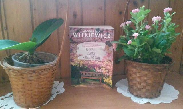 To, co czytam: Czereśnie zawsze muszą być dwie, Magdalena Witkiewicz