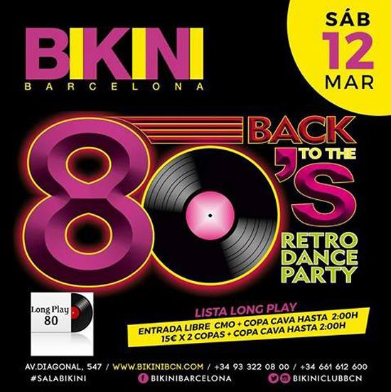Flyer Fiesta Back To The 80's en Sala Bikini (BCN)