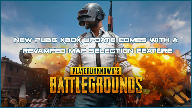 New PUBG XBOX Update Comes With A Revamped Map Selection Feature
