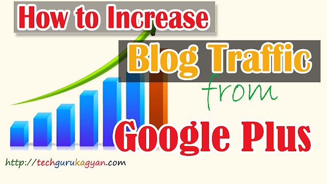 increase-blog-traffic-google-plus
