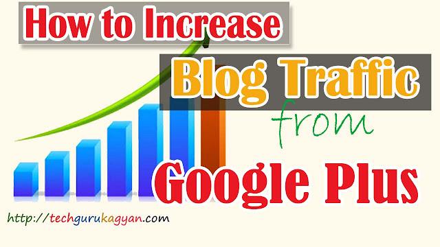 increase-blog-traffic-google-plus
