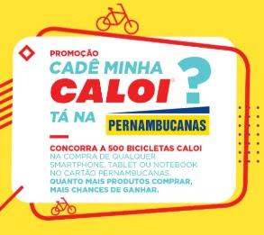 Cadastrar Promoção Cadê Minha Caloi Tá Na Pernambucanas 500 Bicicletas