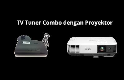 Cara menghubungkan TV Tuner Combo dengan Proyektor