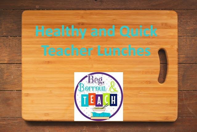 Healthy and Quick Teacher Lunches