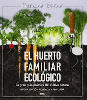 El Huerto Familiar Ecológico. La Gran Guía Práctica Del Cultivo Natural .