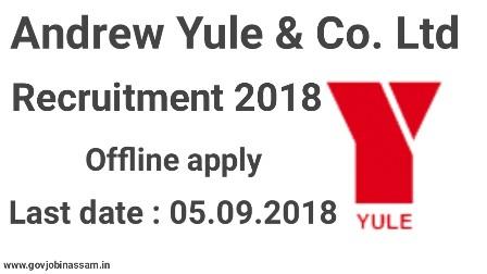 Andrew Yule & Co. Ltd Recruitment 2018,govjobinassam