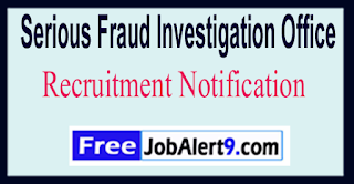 SFIO Serious Fraud Investigation Office Recruitment Notification 2017 Last Date 31-05-2017