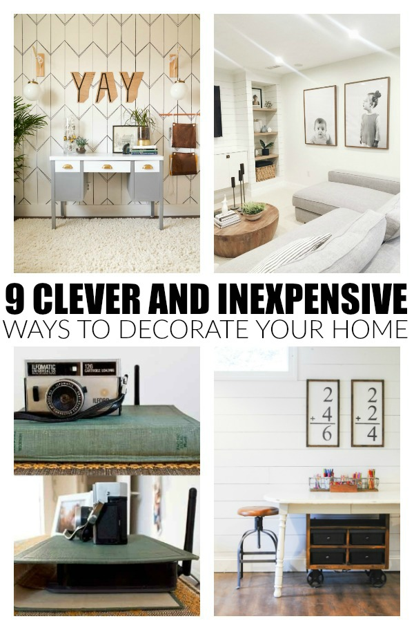 Make your home beautiful with these clever and inexpensive decorating ideas!