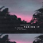 Calvin Harris - Faking It (feat. Kehlani & Lil Yachty) [Radio Edit] - Single Cover