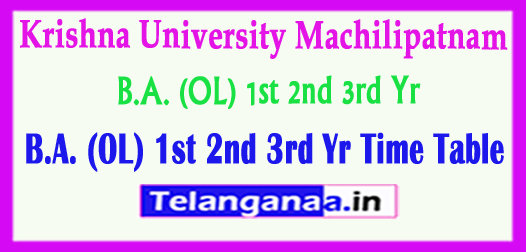 Krishna University B.A. (OL) 1st 2nd 3rd Yr Time Table 2018