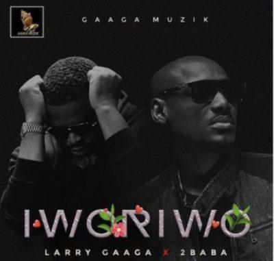 DOWNLOAD MP3 Larry Gaaga – Iworiwo ft. 2Baba