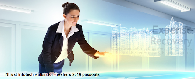 Mega Walkin Freshers at NTrust Infotech: 2016 Passed Outs: 25 Positions